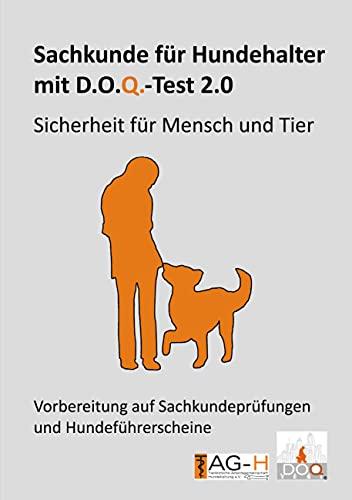 Sachkunde für Hundehalter mit D.O.Q.-Test 2.0: Sicherheit für Mensch und Tier
