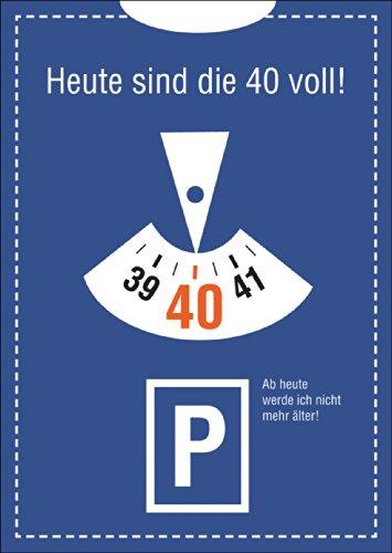 Lustige Einladungskarte zum 40. Geburtstag im Parkuhr Look: Heute sind die 40 voll! Ab heute werde ich nicht mehr älter! • direkt versenden mit Ihrem Text als Einleger • mit Umschlag
