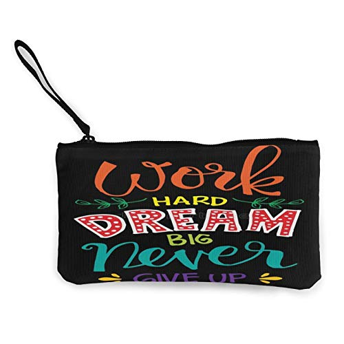 Work Hard Dream Big Never give up Womens Coin Change Purse Pouch Multipurpose Toiletry Bags Wallet Craft Bag