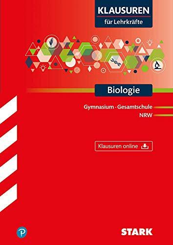 STARK Klausuren für Lehrkräfte - Biologie - NRW (STARK-Verlag - Klausuren für Lehrkräfte)