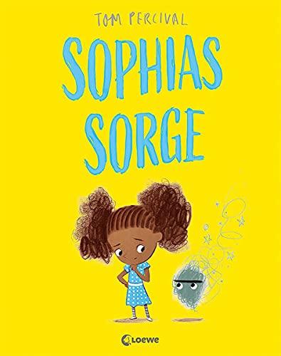 Sophias Sorge (Die Reihe der starken Gefühle): Hilf deinem Kind mit seinen Gefühlen umzugehen - Einfühlsames Bilderbuch über Gefühle und Traurigkeit ab 4 Jahren