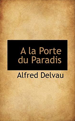 a la Porte Du Paradis
