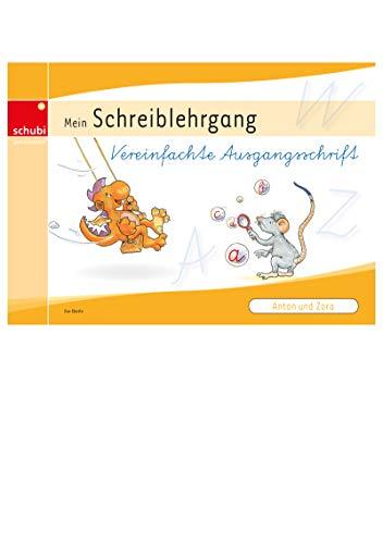 Anton & Zora: Anton und Zora: Schreiblehrgang Vereinfachte Ausgangsschrift: Das flexible 2-Jahres-Konzept - Erstschreiben - Erstlesen - ... - Erstlesen - Werkstattunterricht)