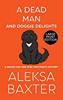 A Dead Man and Doggie Delights (A Maggie May and Miss Fancypants Mystery)
