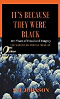 It's Because They Were Black: 100 Years of Fraud and Forgery