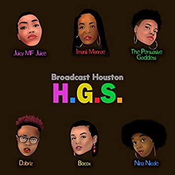 H.G.S. (feat. Juicy MF Juice, Imanii Monroe, The Persuasive Goddess, Dabriz, Bocox & Nina Nicole)