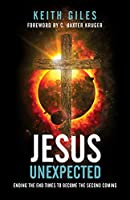 Jesus Unexpected: Ending the End Times to Become the Second Coming