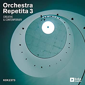 Orchestra Repetita 3: Creative & Contemporary