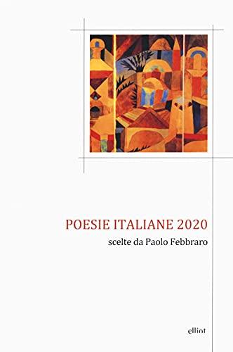 Poesie italiane 2020. Scelte da Paolo Febbraro
