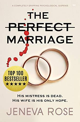 The Perfect Marriage: a completely gripping psychological suspense by [Jeneva Rose]