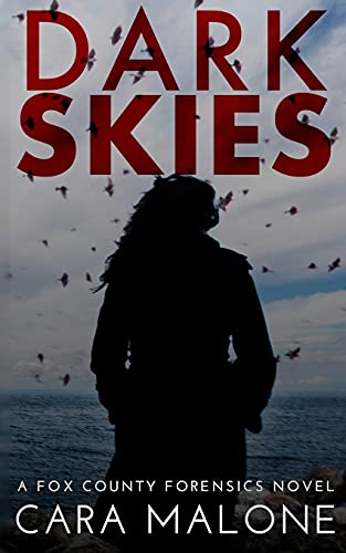 Compare Textbook Prices for Dark Skies: A Fox County Forensics Lesbian Romantic Suspense  ISBN 9798524537805 by Malone, Cara