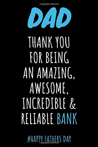 Dad Thank You For Being Reliable Bank: Awesome Lined Paperback Adult Notebook to Write In - Funny Inappropriate Fathers Day Gifts for Dad from Son & Daughter (better than a card)