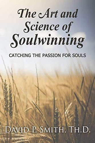 Compare Textbook Prices for The Art and Science of Soulwinning: Catching the Passion for Souls  ISBN 9781947598140 by Smith, David Paul