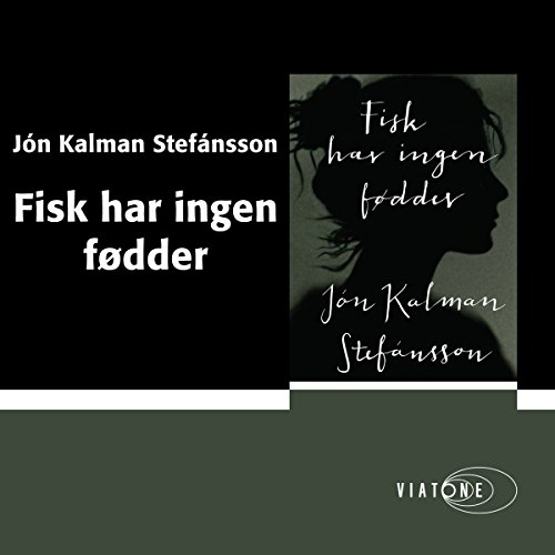 Fisk har ingen fødder [Fish Have No Feet] audiobook cover art
