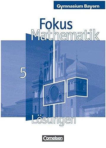 Fokus Mathematik - Gymnasium Bayern: 5. Jahrgangsstufe - Lösungen zum Schülerbuch