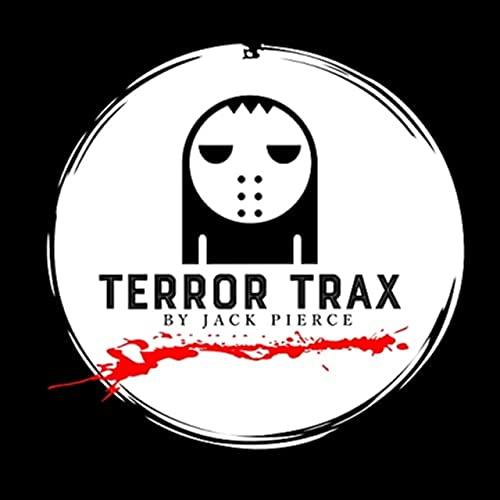 Terror Trax by Jack Pierce Podcast By Jack Pierce cover art