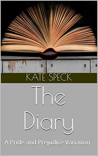 The Diary: A Pride and Prejudice Variation