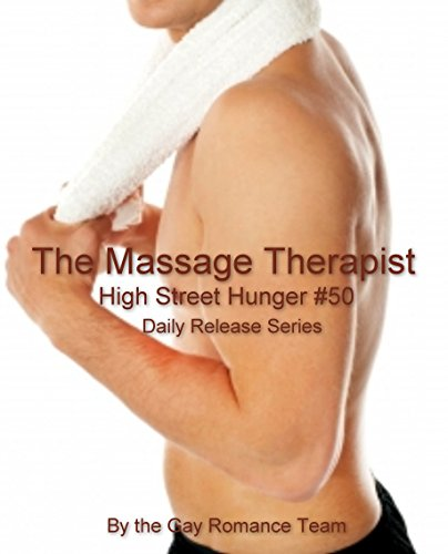 The Massage Therapist: Gay Male Erotica Daily Release Series (High Street Hunger Book 50) (English Edition)