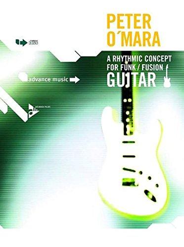 A Rhythmic Concept for Funk/Fusion Guitar: Gitarre. Lehrbuch mit CD.