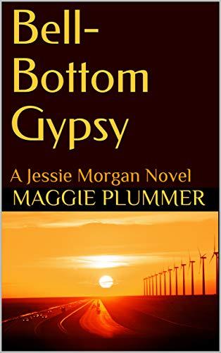 Book: Bell-Bottom Gypsy - A Jessie Morgan Novel (Jessie Morgan Series Book 1) by Maggie Plummer