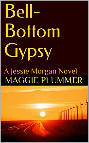 Book: Bell-Bottom Gypsy - A Jessie Morgan Novel (Jessie Morgan Series Book 1) by Maggie Plummer