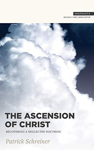 The Ascension of Christ: Recovering a Neglected Doctrine (Snapshots)