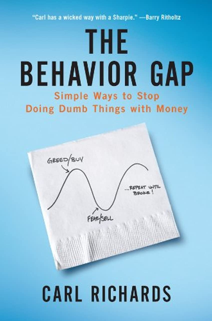 統計的後ろに少ないThe Behavior Gap: Simple Ways to Stop Doing Dumb Things with Money (English Edition)