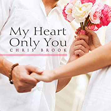 My Heart Only You