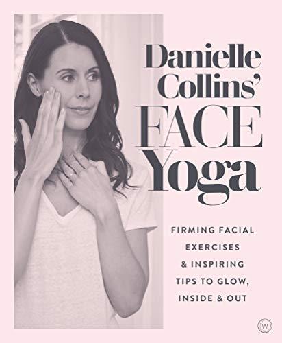 Danielle Collins Face Yoga: Firming facial exercises & inspi