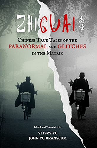 Zhiguai: Chinese True Tales of the Paranormal and Glitches in the Matrix