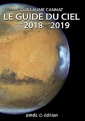 Le guide du ciel de juin 2018 à juin 2019 de Guillaume Cannat
