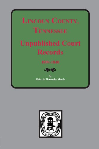 Compare Textbook Prices for Lincoln, County, Tennessee, Early Unpublished Court Records  ISBN 9780893084929 by Helen & Timmothy Marsh
