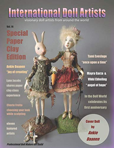 Compare Textbook Prices for International Doll Artists - Vol 14: Special Paper Clay Edition  ISBN 9798728540601 by Art Guild, Professional Doll Makers,Fretto, Cherie,McChesney, Peggy
