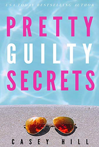 PRETTY GUILTY SECRETS: The unputdownable USA Today bestselling mystery series (CSI Reilly Steel Book 7)