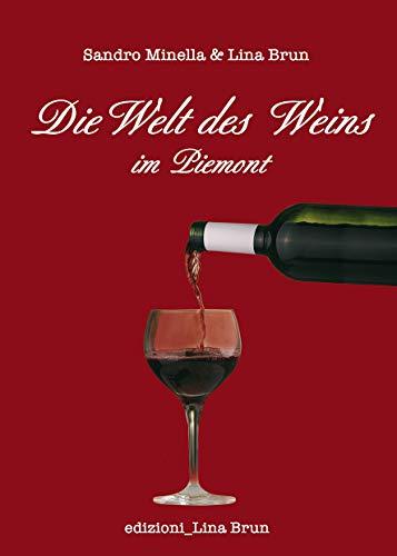 Die Welt des Weins im Piemont (SACHBÜCHER)