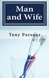 Man and Wife by Tony Parsons (2013-08-16)