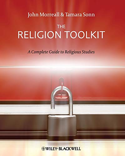 Compare Textbook Prices for The Religion Toolkit: A Complete Guide to Religious Studies 1 Edition ISBN 9781405182461 by Sonn, Tamara,Morreall, John