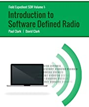 Field Expedient SDR: Introduction to Software Defined Radio (black and white version) (Volume 1)
