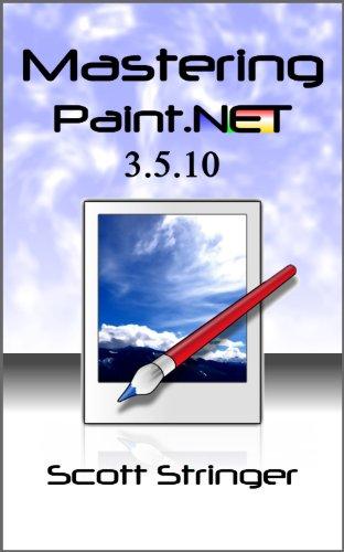 Mastering Paint.NET 3.5.10 (English Edition)