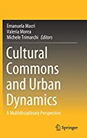 Cultural Commons and Urban Dynamics: A Multidisciplinary Perspective