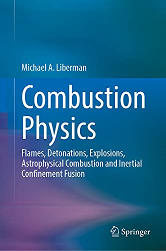 Combustion Physics: Flames, Detonations, Explosions, Astrophysical Combustion and Inertial Confinement Fusion