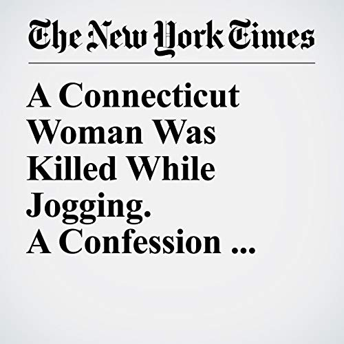 A Connecticut Woman Was Killed While Jogging. A Confession Came Four Years Later. copertina