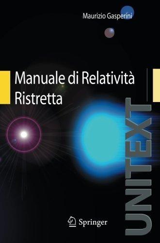 Manuale di Relativit Ristretta: Per la Laurea triennale in Fisica (UNITEXT) (Italian Edition) by Maurizio Gasperini (2010-04-21)