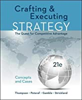 Crafting and Executing Strategy: The Quest for Competitive Advantage: Concepts and Cases (Crafting & Executing Strategy)