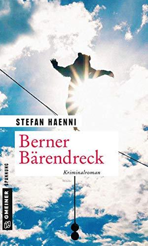 Berner Bärendreck: Fellers vierter Fall (Kriminalromane im GMEINER-Verlag)