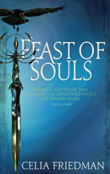 Feast Of Souls: Magister: Book One (The Magister Trilogy 1) by [Celia Friedman]