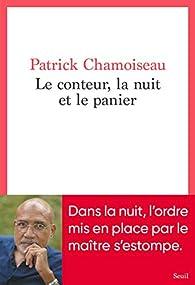 Le conteur, la nuit et le panier par Patrick Chamoiseau