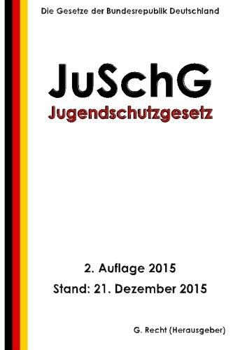 Jugendschutzgesetz - JuSchG, 2. Auflage 2015