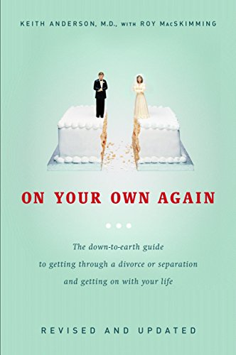Compare Textbook Prices for On Your Own Again: The Down-to-Earth Guide to Getting Through a Divorce or Separation and Getting on with Your Life Revised Edition ISBN 9780771055584 by Anderson, Keith,Macskimming, Roy