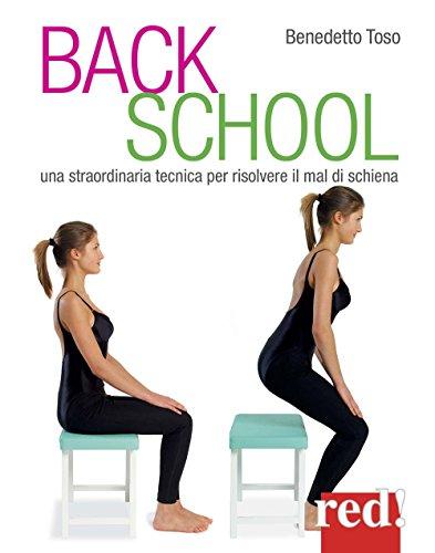 Back school. Una straordinaria tecnica per risolvere il mal di schiena